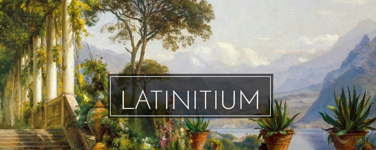 Latinitium, Resources for Reading, Writing, and Speaking Latin