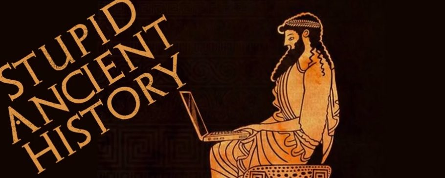 The (Far From) Stupid Ancient History Podcasts!