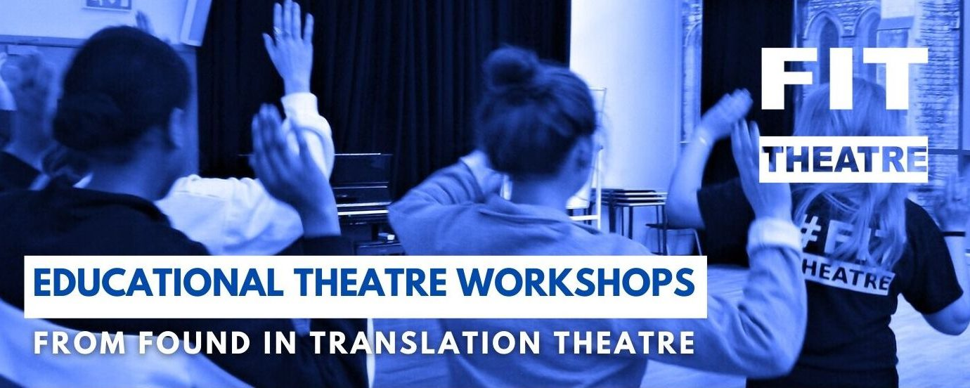 Schools Workshops from Found In Translation Theatre